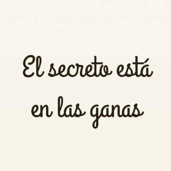 el secreto esta en las ganas