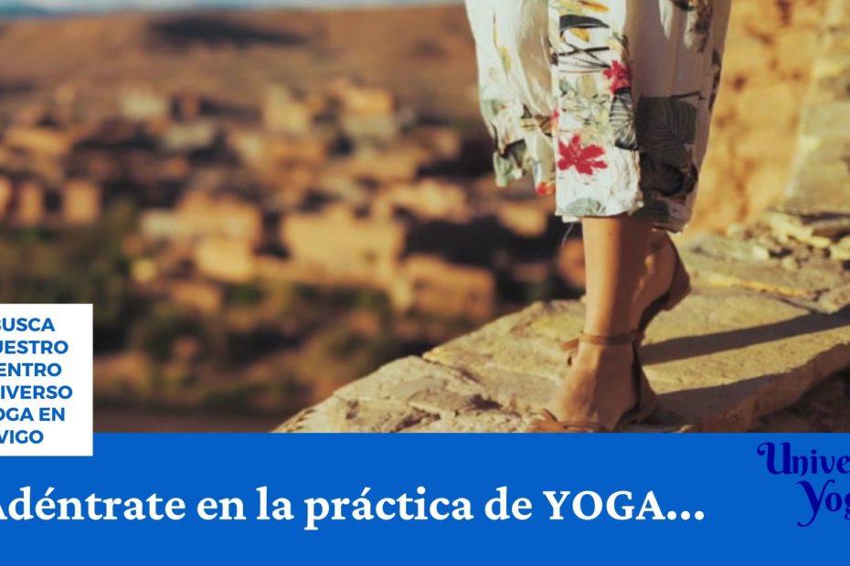 Adentrate en la práctica de yoga