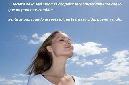 El secreto de la serenidad es cooperar incondicionalmente con lo que no podemos cambiar