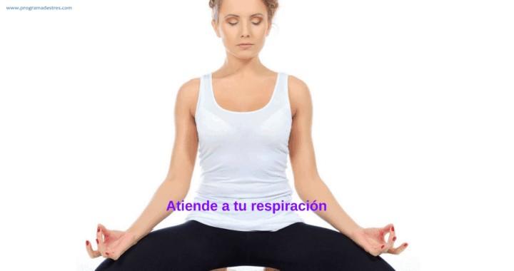 Atiende a tu respiración